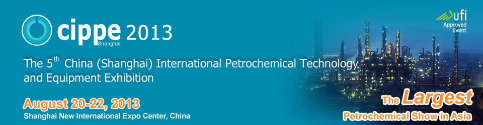 CIPPE 2013 Shanghai - The 5th China International Petroleum & Petrochemical Technology and Equipment Exhibition,CIPPE 2013, CIPPE 2013 Shanghai ,China Petroleum & Petrochemical Technology and Equipment Exhibition, CIPPE